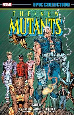 New Mutants Epic Collection: Cable by Louise Simonson
