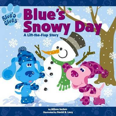 Blues Clues Blues Snowy Day by Alison Inches