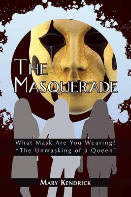 The Masquerade by Mary Kendrick