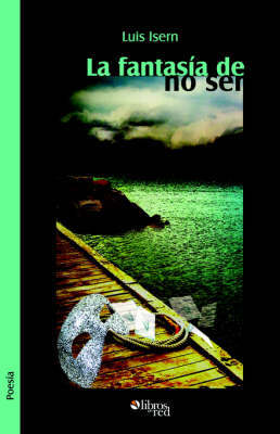 La Fantasia De No Ser by Luis Isern image
