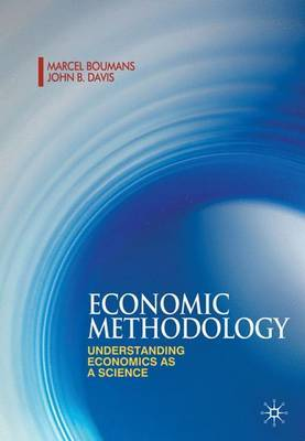 Economic Methodology: Understanding Economics as a Science by Marcel Boumans