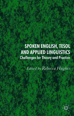 Spoken English, TESOL and Applied Linguistics by Rebecca Hughes image