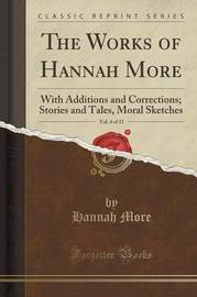 The Works of Hannah More, Vol. 4 of 11 by Hannah More