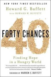 40 Chances: Finding Hope in a Hungry World by Howard G Buffett