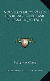 Nouvelles Decouvertes Des Russes Entre L'Asie Et L'Amerique (1781) by William Coxe
