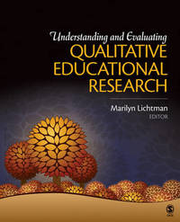 Understanding and Evaluating Qualitative Educational Research by Marilyn V. Lichtman image
