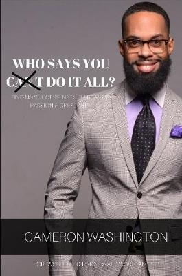 Who Says You Can't Do it All ( Paperback) by Cameron Washington