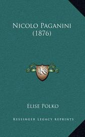 Nicolo Paganini (1876) by Elise Polko