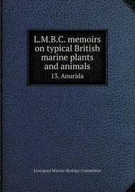 L.M.B.C. Memoirs on Typical British Marine Plants and Animals 13. Anurida by Liverpool Marine Biology Committee