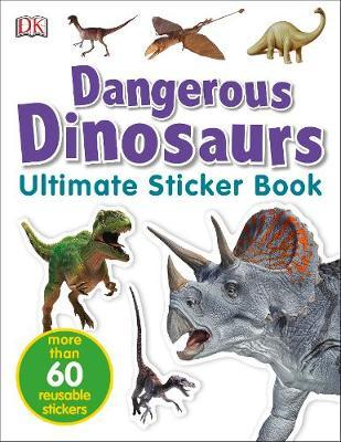 Dangerous Dinosaurs Ultimate Sticker Book by DK image