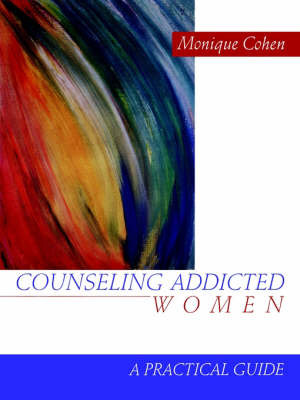 Counseling Addicted Women by Monique Cohen image