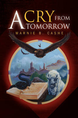 A Cry from Tomorrow by Marnie B. Cashe image