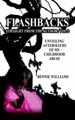 Flashbacks Straight From The Author by Bennie Williams