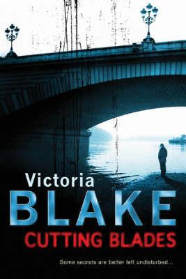 Cutting Blades by Victoria Blake