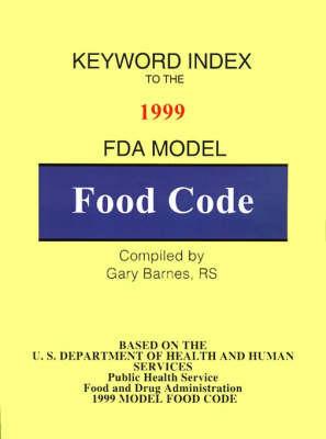 Keyword Index: 1999 FDA Model Food Code by Gary Barnes, RS