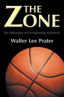 The Zone by Walter Lee Prater