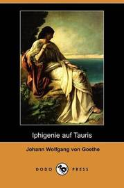 Iphigenie Auf Tauris (Dodo Press) by Johann Wolfgang von Goethe image