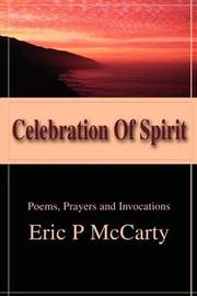Celebration of Spirit: Poems, Prayers and Invocations by Eric P. McCarty image