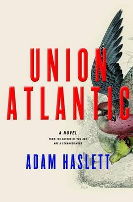 Union Atlantic by Adam Haslett image
