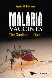 Malaria Vaccines: The Continuing Quest by Irwin W. Sherman