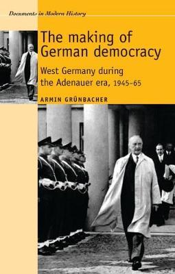 The Making of German Democracy by Armin Grunbacher image
