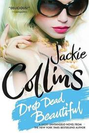 Drop Dead Beautiful by Jackie Collins image