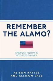 Remember the Alamo? by Alison Rattle