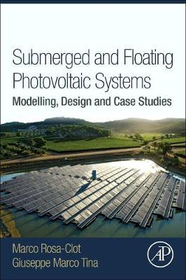 Submerged and Floating Photovoltaic Systems by Giuseppe Marco Tina image