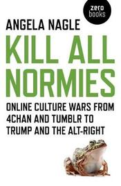 Kill All Normies by Angela Nagle image
