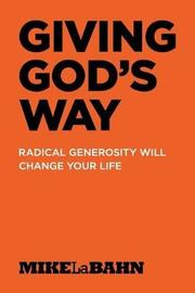 Giving God's Way by Mike Labahn