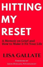 Hitting My Reset by Lisa Gallate