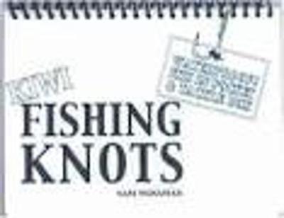 The Waterproof Book of New Zealand Fishing Knots by Sam Mossman