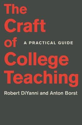 The Craft of College Teaching by Robert DiYanni
