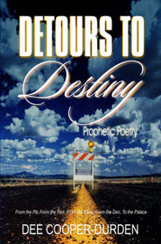 Detours To Destiny Prophetic Poetry by Evangelist, Dee Cooper-Durden image