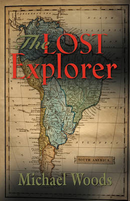 THE Lost Explorer by Michael Woods image