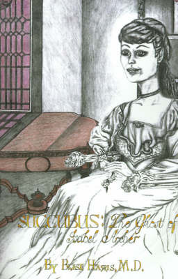Succubus: The Ghost of Isabel Archer by Blase Harris, M.D. image