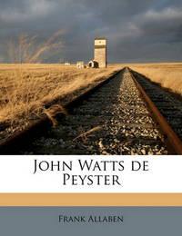 John Watts de Peyster Volume 2 by Frank Allaben