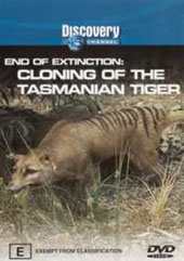 End of Extinction: cloning The Tasmanian Tiger on DVD
