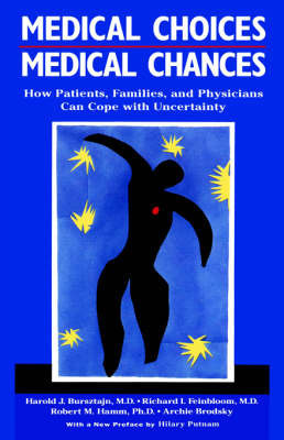 Medical Choices, Medical Chances by Harold Bursztajn