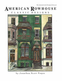 American Rowhouse Classic Designs by Jonathon Scott Fuqua