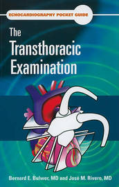 Echocardiography Pocket Guide: The Transthoracic Examination by Bernard E. Bulwer image
