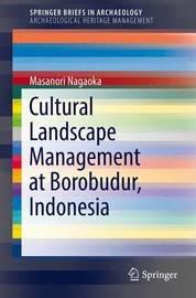 Cultural Landscape Management at Borobudur, Indonesia by Masanori Nagaoka