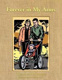 Forever in My Arms by Theodore K. Georges
