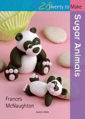 Sugar Animals by Frances McNaughton