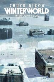 Winterworld Book 1 The Mechanic's Song by Chuck Dixon