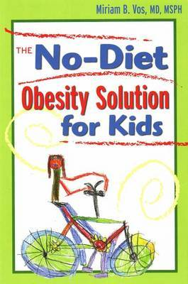 No-Diet Obesity Solution For Kids by Miriam B. Vos image