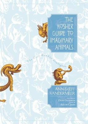 The Kosher Guide to Imaginary Animals by Ann VanderMeer image