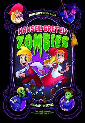Hansel & Gretel & Zombies by Benjamin Harper