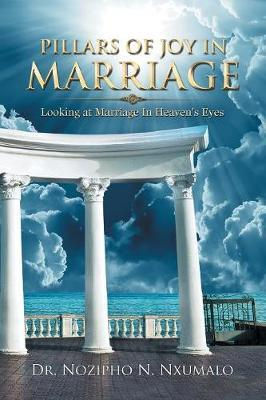 Pillars of Joy in Marriage by Dr Nozipho N Nxumalo image