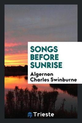 Songs Before Sunrise by Algernon Charles Swinburne image